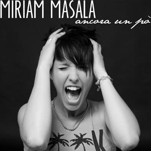 Miriam Masala ancora un po'