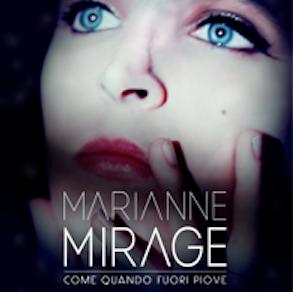 """Marianne Mirage, cover """"Come quando fuori piove"""""""