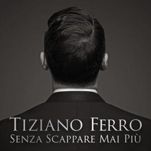 """Tiziano Ferro, cover del singolo """"Senza scappare mai più"""""""