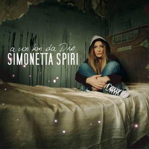 """Simonetta Spiri, cover del singolo """"A un km da Dio"""""""