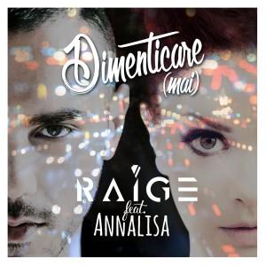 """Raige e Annalisa insieme nel nuovo singolo """"Dimenticare (Mai)"""""""