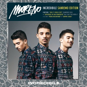"Moreno, cover di ""Incredibile - Sanremo Edition"""