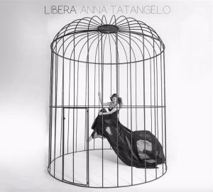 "Anna Tatangelo, ""Libera"""