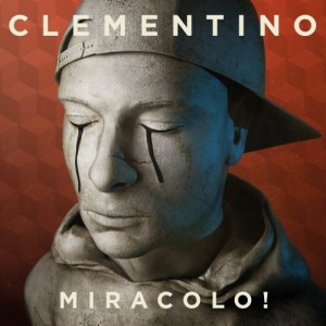 "Clementino, cover dell'album ""Miracolo!"""