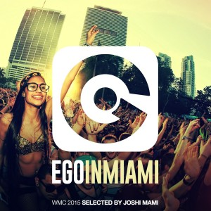 "Cover di ""Ego In Miami (WMC 2015 Edition)"""