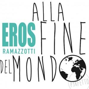 """Eros Ramazzotti, cover del singolo """"Alla fine del mondo"""""""