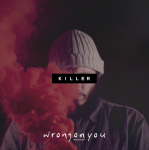 "Wrongonyou, cover del singolo ""Killer"""