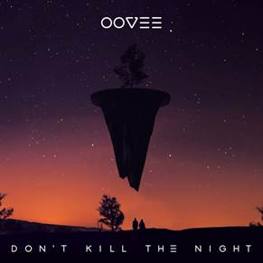 Oovee Don't Kill The Night