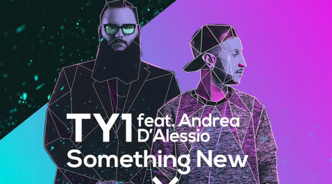 "TY1: ""Something New"" feat. Andrea D'Alessio nuovo singolo"