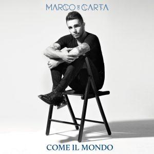 Marco Carta Come il mondo