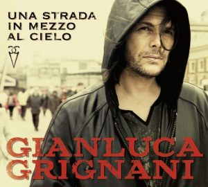 Gianluca Grignani Una strada in mezzo al cielo