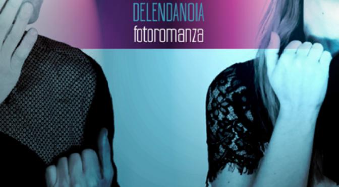 """DelendaNoia: ascolta la versione new-wave di """"Fotoromanza"""""""