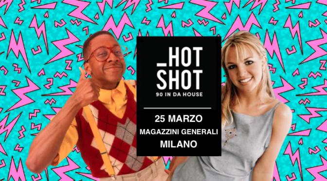 Hot Shot – 90's in da house: a Milano la grande festa anni '90