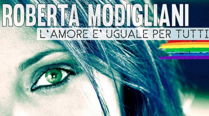 """Per Roberta Modigliani """"L'amore è uguale per tutti"""""""